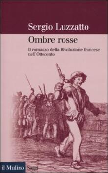 Antondemarirreguera.es Ombre rosse. Il romanzo della Rivoluzione francese nell'Ottocento Image