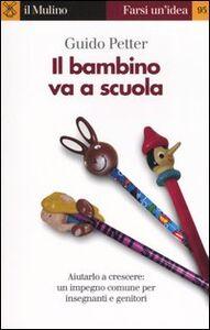 Foto Cover di Il bambino va a scuola, Libro di Guido Petter, edito da Il Mulino