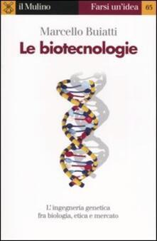 Le biotecnologie - Marcello Buiatti - copertina