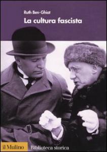 Libro La cultura fascista Ruth Ben-Ghiat