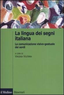 La lingua italiana dei segni. La comunicazione visivo-gestuale dei sordi - copertina