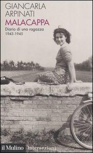 Libro Malacappa. Diario di una ragazza 1943-1945 Giancarla Arpinati