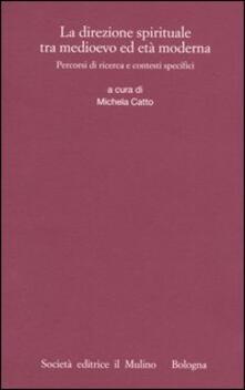 Winniearcher.com La direzione spirituale tra Medioevo ed età moderna. Percorsi di ricerca e contesti specifici Image