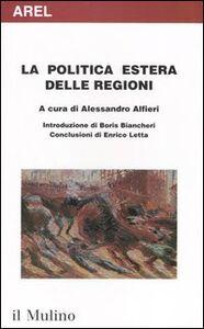 Foto Cover di La politica estera delle regioni, Libro di  edito da Il Mulino