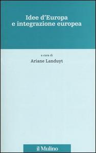 Libro Idee d'Europa e integrazione europea