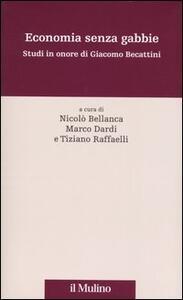 Economia senza gabbie. Studi in onore di Giacomo Becattini