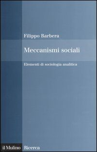 Meccanismi sociali. Elementi di sociologia analitica