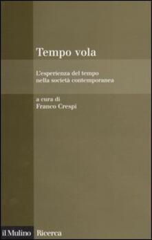 Antondemarirreguera.es Tempo vola. L'esperienza del tempo nella società contemporanea Image