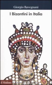 I bizantini in Italia - Giorgio Ravegnani - copertina
