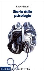 Libro Storia della psicologia Roger Smith