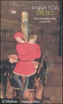 Eretici. Storie di streghe, ebrei e convertiti.pdf