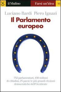 Foto Cover di Il parlamento europeo, Libro di Luciano Bardi,Piero Ignazi, edito da Il Mulino