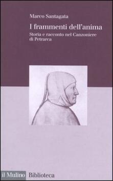 Lpgcsostenible.es I frammenti dell'anima. Storia e racconto nel Canzoniere di Petrarca Image