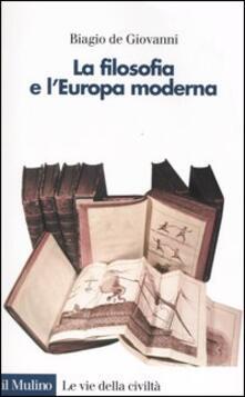 La filosofia e l'Europa moderna - Biagio De Giovanni - copertina