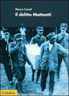 Il delitto Matteotti - Mauro Canali - copertina