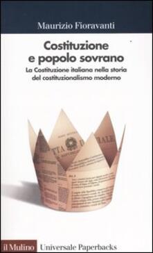 Costituzione e popolo sovrano. La Costituzione italiana nella storia del costituzionalismo moderno - Maurizio Fioravanti - copertina
