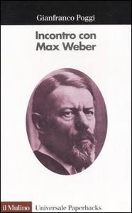 Libro Incontro con Max Weber Gianfranco Poggi