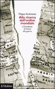 Alla ricerca dellordine mondiale. LOccidente di fronte alla guerra.pdf