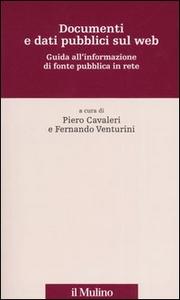 Libro Documenti e dati pubblici sul web. Guida all'informazione di fonte pubblica in rete