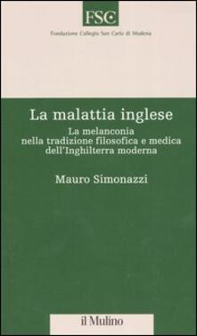 La malattia inglese. La melanconia nella tradizione filosofica e medica dellInghilterra moderna.pdf