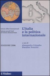 L' Italia e la politica internazionale 2004