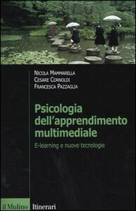 Libro Psicologia dell'apprendimento multimediale. E-learning e nuove tecnologie Nicola Mammarella , Cesare Cornoldi , Francesca Pazzaglia