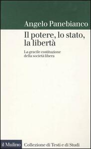 Il potere, lo stato, la libertà. La gracile costituzione della società libera