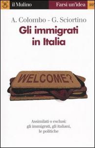 Libro Gli immigrati in Italia Asher Colombo , Giuseppe Sciortino