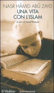 Una vita con l'Islam - Nasr Hamid Abu Zayd - copertina