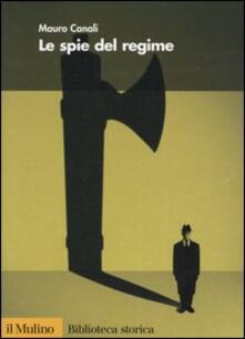 Le spie del regime - Mauro Canali - copertina