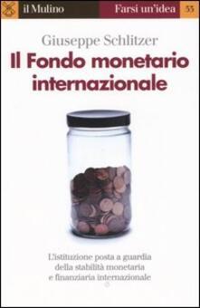 Il Fondo monetario internazionale - Giuseppe Schlitzer - copertina
