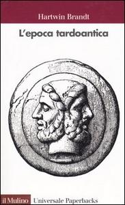 Libro L' epoca tardoantica Hartwin Brandt