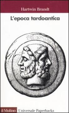 L' epoca tardoantica - Hartwin Brandt - copertina