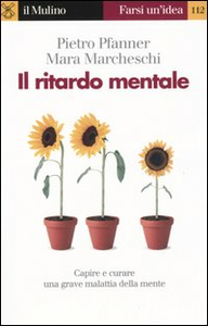 Libro Il ritardo mentale Pietro Pfanner , Mara Marcheschi