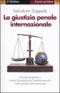 Libro La giustizia penale internazionale Salvatore Zappalà