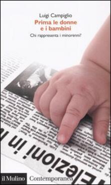 Prima le donne e i bambini. Chi rappresenta i minorenni? - Luigi Campiglio - copertina