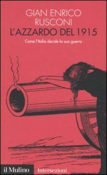 Daddyswing.es L' azzardo del 1915. Come l'Italia decide la sua guerra Image