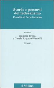 Libro Storia e percorsi del federalismo. L'eredità di Carlo Cattaneo