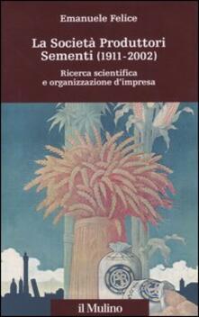 Radiosenisenews.it La società produttori sementi (1911-2002). Ricerca scientifica e organizzazione d'impresa Image