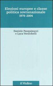 Libro Elezioni europee e classe politica sovranazionale 1979-2004 Daniele Pasquinucci , Luca Verzichelli