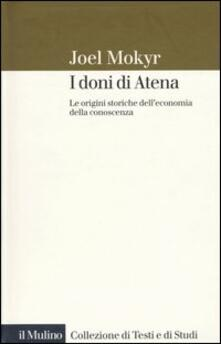 I doni di Atena. Le origini storiche dell'economia della conoscenza - Joel Mokyr - copertina
