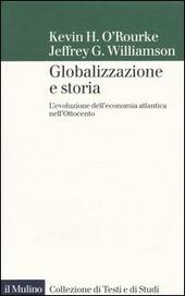 Globalizzazione e storia. L'evoluzione dell'economia atlantica nell'Ottocento