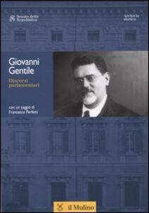 Libro Discorsi parlamentari Giovanni Gentili
