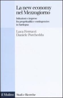 La new economy nel Mezzogiorno. Istituzioni e imprese fra progettualità e contingencies in Sardegna.pdf