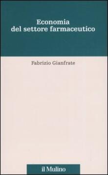 Economia del settore farmaceutico - Fabrizio Gianfrate - copertina