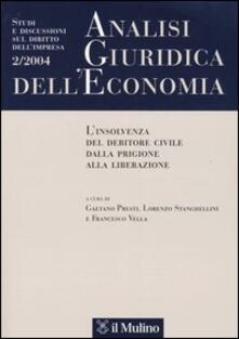 Analisi giuridica dell'economia (2004). Vol. 2: L'insolvenza del debitore civile dalla prigione alla liberazione. - copertina