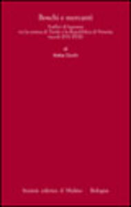 Libro Boschi e mercanti. Traffici di legname tra la contea di Tirolo e la Repubblica di Venezia (secoli XVI-XVII) Katia Occhi