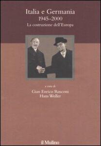 Libro Italia e Germania 1945-2000. La costruzione dell'Europa
