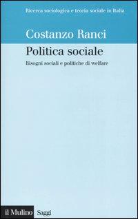 Politica sociale. Bisogni sociali e politiche di welfare