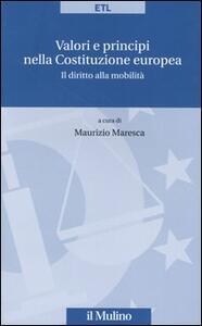 Valori e principi nella costituzione europea. Il diritto alla mobilità